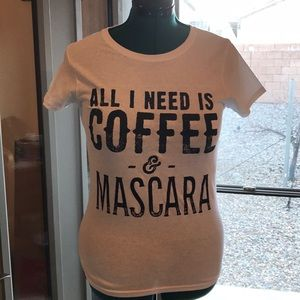 All I Need Is Coffee & Mascara t-shirt, small